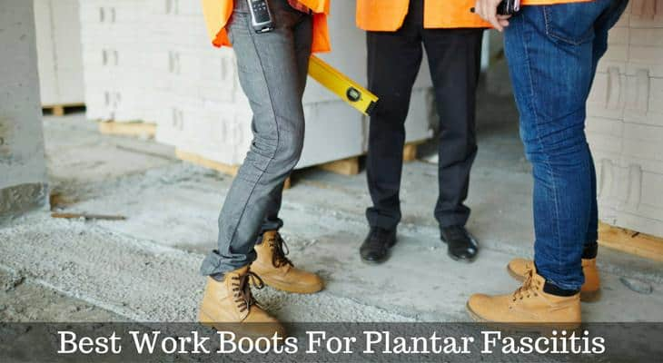 067c4e54f7c Best Work Boots for Plantar Fasciitis 2019 [Reviews and Comparisons]