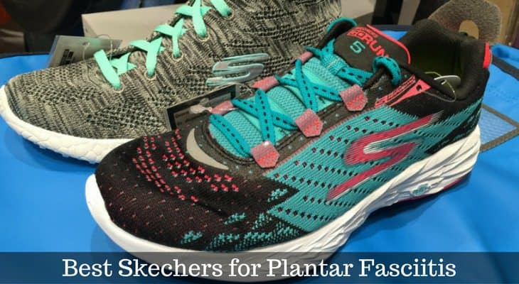 Skechers for Plantar Fasciitis