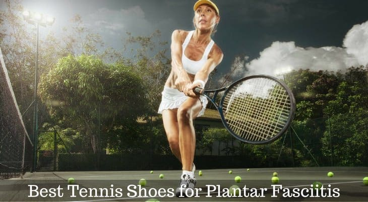 Tennis Shoes for Plantar Fasciitis