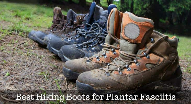 Top Hiking Boots for Plantar Fasciitis